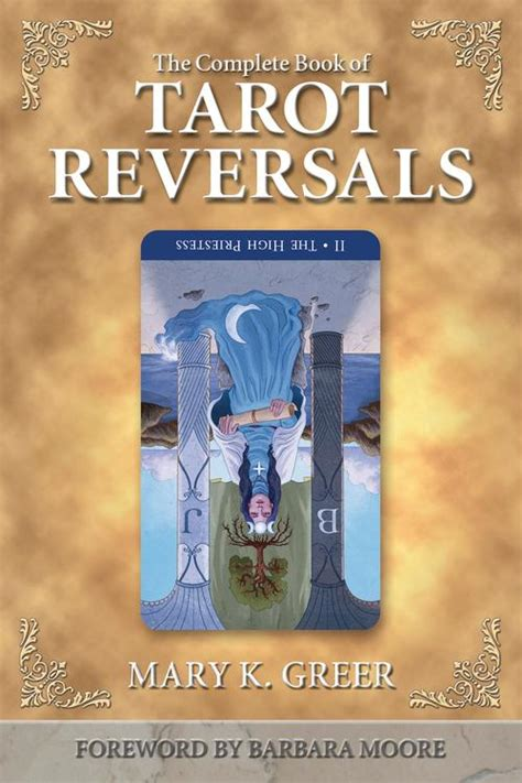 the complete book of 1567182852 the complete book of tarot reversals special topics in tarot series mary k greer