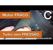 Dr CARRO Turbo Sem Press&227o Motor Fraco Defeito Simples