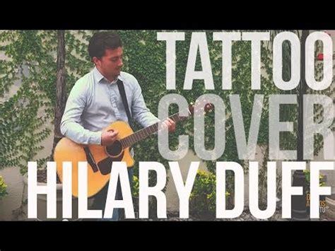 tattoo lyrics hilary duff hilary duff tattoo acoustic cover lyrics youtube