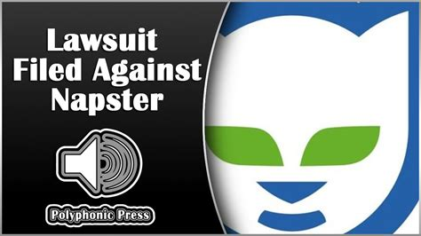 Lawsuit Filed Against In by Lawsuit Filed Against Napster History