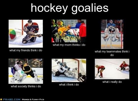Hockey Goalie Memes - funny hockey goalie quotes quotesgram