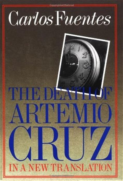 the death of artemio the death of artemio cruz by carlos fuentes reviews discussion bookclubs lists