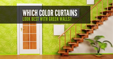 which colour curtains look best with green walls