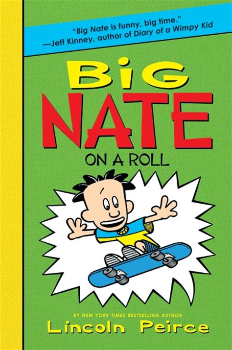 big nate book pictures big nate on a roll by lincoln peirce illustrated by
