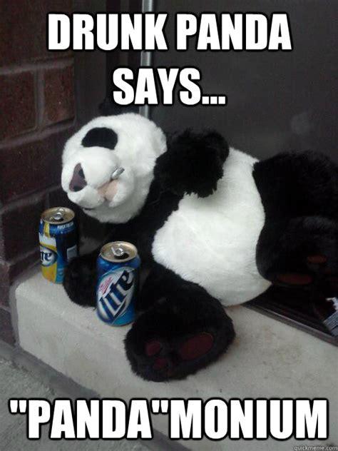 Memes De Pandas - drunk panda says quot panda quot monium drunk panda quickmeme