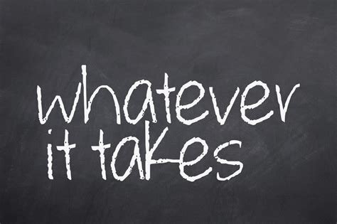 Whatever Whatever Whatever whatever it takes