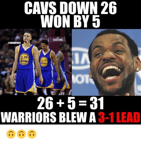 Warriors Memes - won by 5 26 5 31 warriors blew a 3 1 lead nba meme