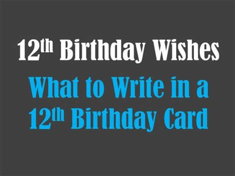 What To Write In A 4 Year Birthday Card 12th Birthday Wishes What To Write In A 12th Birthday