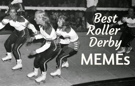 Roller Derby Meme - best roller derby memes some of the best from the sport