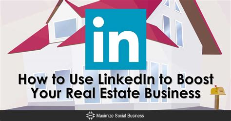 Linkedin Real Estate Mba by How To Use Linkedin To Boost Your Real Estate Business