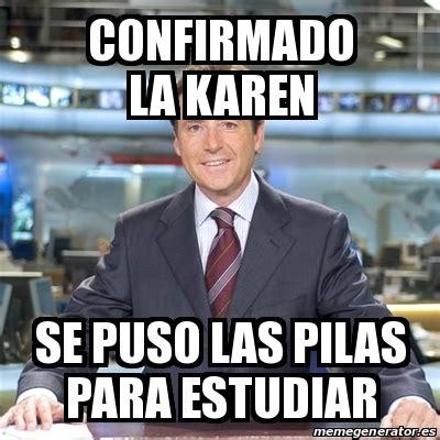 imagenes de memes de karen meme matias prats confirmado la karen se puso las pilas