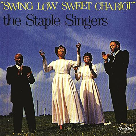 swing singers swing low sweet chariot by the staple singers on