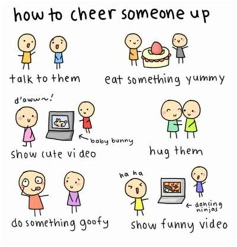 8 Ways To Cheer Up Your by 47 Best Cheer Up Quotes With Images