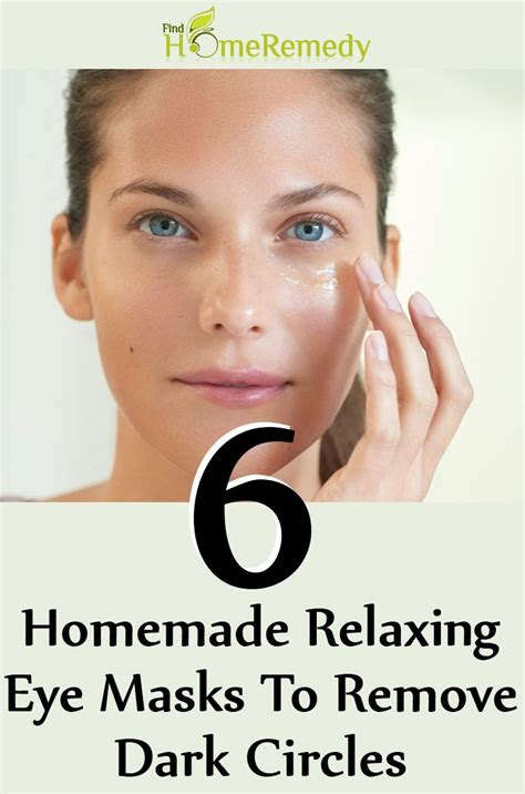 diy relaxing mask 6 relaxing eye masks to remove circles find home remedy supplements