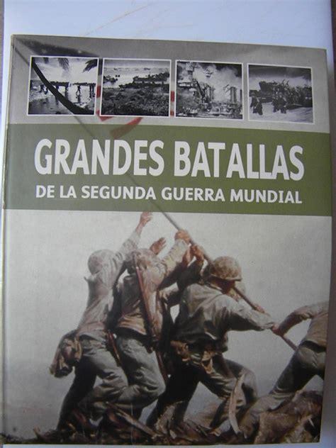 libro de la guerra libro grandes batallas de la segunda guerra mundial