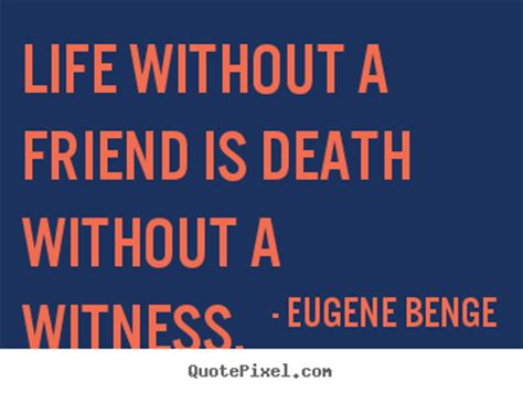 Living Without A by Quotes About Without A Friend Is Without