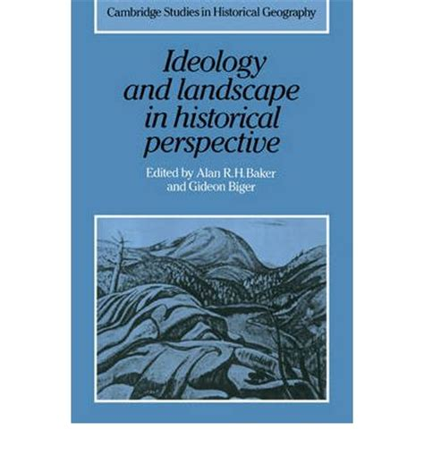 Historical Essays On Canada New Perspectives by Ideology And Landscape In Historical Perspective Essays On The Meanings Of Some Places In The