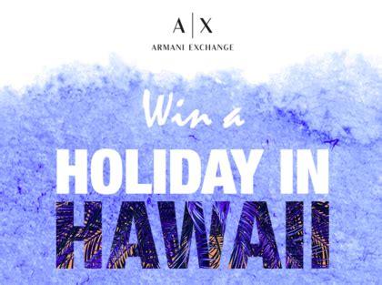 Trip To Hawaii Sweepstakes - armani exchange trip to hawaii sweepstakes sun sweeps