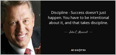 what happens if you choose to empower a woman bureau of john c maxwell quote discipline success doesn t just
