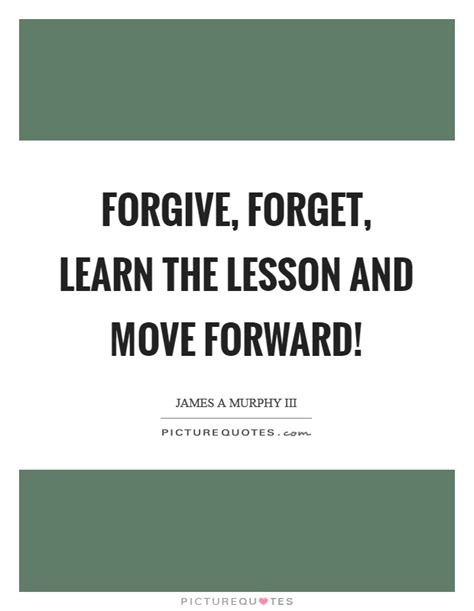 I Learned Today That The Move To 2 by Forgive Forget Learn The Lesson And Move Forward