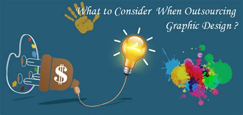 graphics design outsourcing companies what to consider when outsourcing graphic design