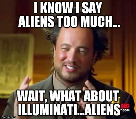 ancient aliens meme ancient aliens meme imgflip