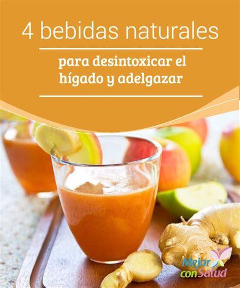 alimentos naturales para desintoxicar el higado 4 bebidas naturales para desintoxicar el h 237 gado y