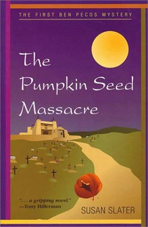 the pumpkin seed ben pecos mysteries book 1 volume 1 books the pumpkin seed ben pecos book 1 by susan slater