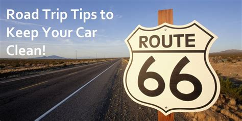 Tips For Keeping Your Car On The Road road trip tips to keep your car clean myrtle