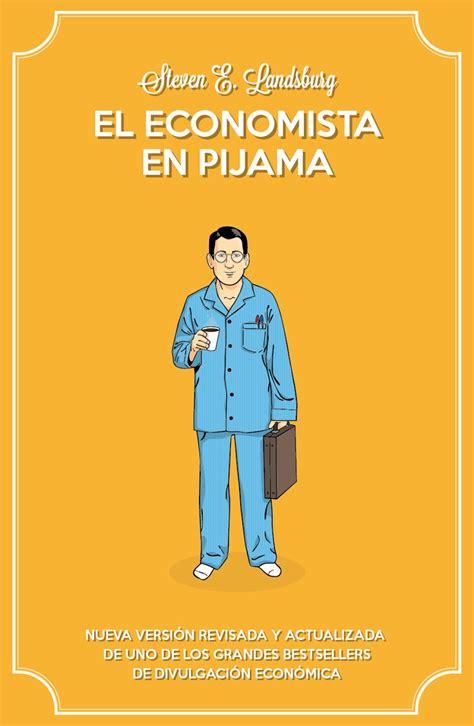 el economista camuflado la 8484605361 libro quot el economista en pijama quot disponible en la biblioteca de la estaci 243 n a partir de 26 de