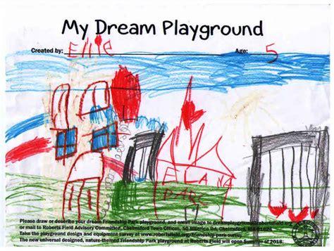 design a dream playground kids design their dream playground roberts field in