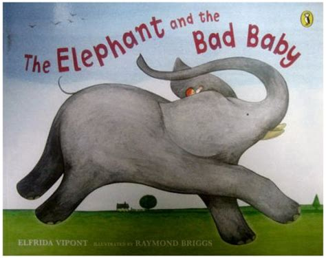 elephant picture books elephant and the bad baby elephant books for