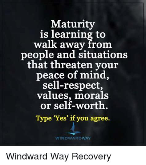memes meme maturity is learning to walk away from people 25 best memes about windward way windward way memes
