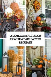 Fall Decorations Ideas 25 Outdoor Fall D 233 Cor Ideas That Are Easy To Recreate Shelterness