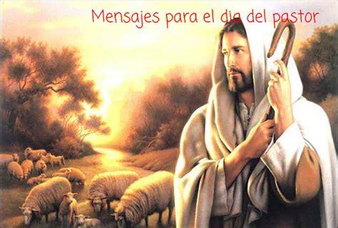 mensaje para el da del pastor mensajes para el d 237 a del pastor