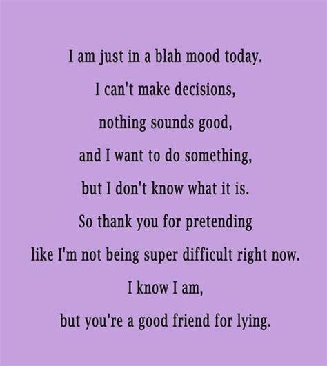 Mood Quotes Blah Mood Quotes Quotesgram