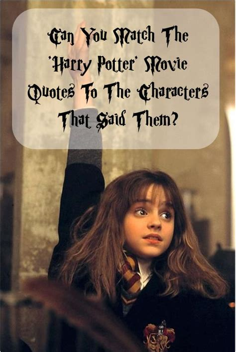 film quotes uk can you match the harry potter movie quotes to the