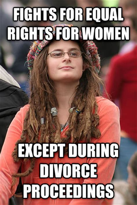 Womens Rights Memes - as a male who has seen many male friends get totally boned