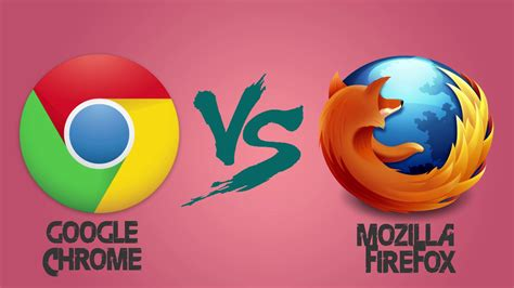 chrome or firefox google chrome vs mozilla firefox 2016 youtube