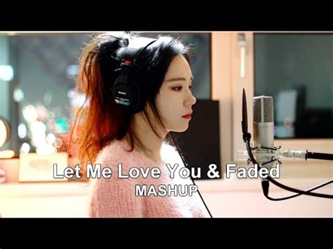 alan walker let me love you let me love you faded mashup cover by j fla
