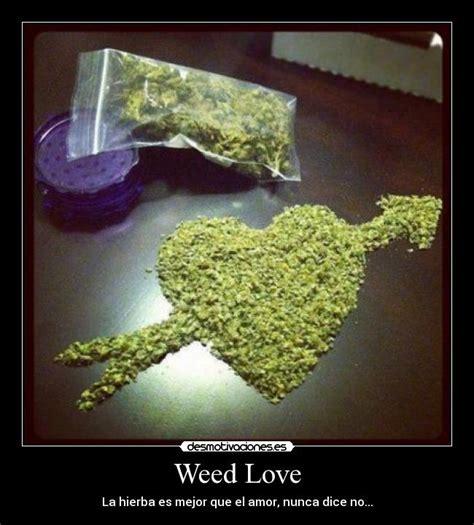 Imagenes Weed Love | weed love desmotivaciones