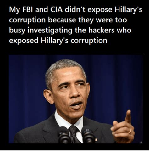 Fbi Meme - my fbi and cia didn t expose hillary s corruption because