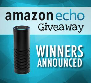 Amazon Echo Giveaway - congrats to our amazon echo winners logan a c heat