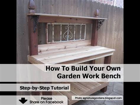make your own work bench how to build your own garden work bench