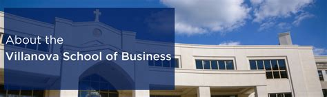 Tuition Cost For Villanova Mba by About The Villanova School Of Business