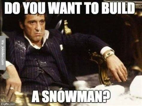 Do You Want To Build A Snowman Meme - do you want to build a snowman meme