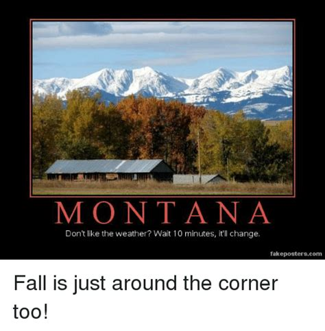 Montana Meme - montana don t like the weather wait 10 minutes it ll