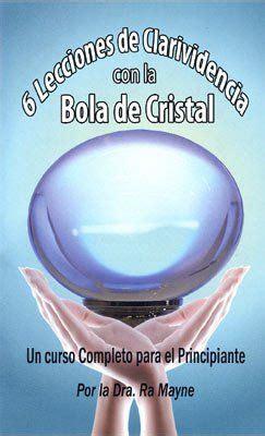 libro veneno de cristal spanish 6 lecciones de clarividencia con la bola de cristal por la dra ra mayne spanish only