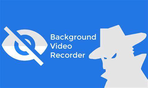 background recorder background recorder pro 1 2 7 0 apk apkisland