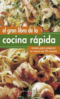 la cocina rpida de 8416449139 el gran libro de la cocina rapida en pdf mega descargar gratis